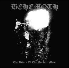 BEHEMOTH : The Return Of The Northern Moon