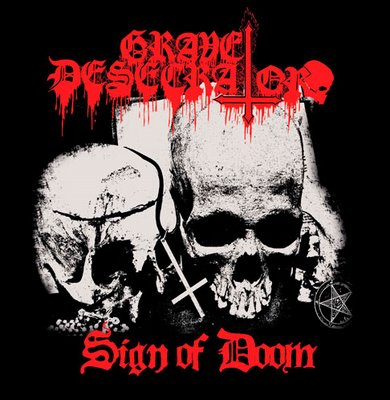 GRAVE DESECRATOR : Sign of Doom