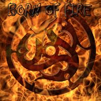 BORN OF FIRE : Born of Fire