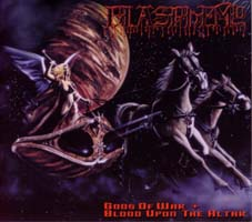 BLASPHEMY : Gods Of War + Blood Upon The Altar