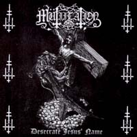 MÜTIILATION : Desecrate jesus Name