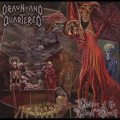 DRAWN AND QUARTERED : Return of the Black Death
