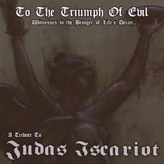 V/A VARIOUS ARTIST : To the Triumph of Evil - a Tribute to Judas Iscariot