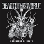 DEAD TO THIS WORLD : Dominions of Death