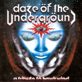 V/A VARIOUS ARTIST : Daze of the Underground - A Tribute to Hawkwind