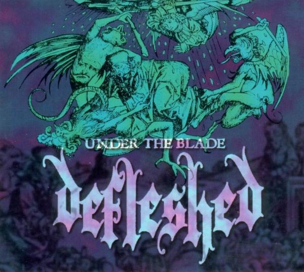 DEFLESHED : Under The Blade