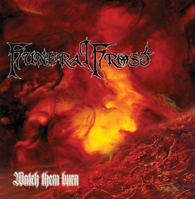 FUNERAL FROST : Watch them burn