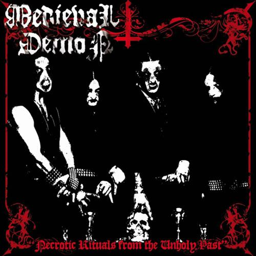 MEDIEVAL DEMON : Necrotic Rituals From the Unholy Past
