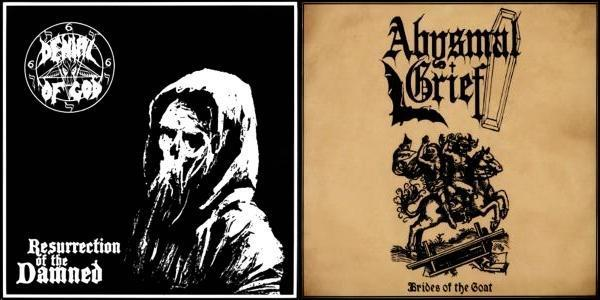 DENIAL OF GOD / ABYSMAL GRIEF : Resurrection of the Damned / Brides of the Goat