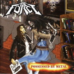 THE FORCE : Possessed by Metal