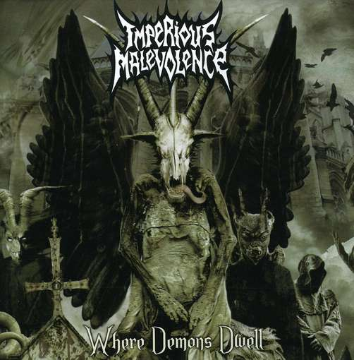 IMPERIOUS MALEVOLENCE : Where Demons Dwell