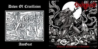 EXCRUCIATE 666 / DAWN OF CRUCIFIXION : Obscene Perversion in Genocide / Goat Ass
