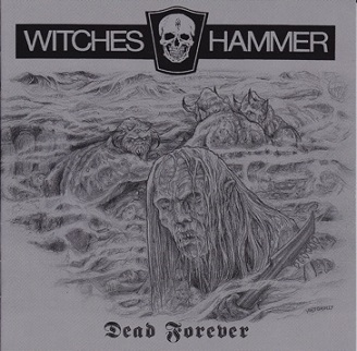 WITCHES HAMMER : Dead Forever