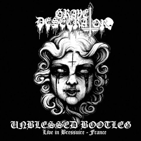GRAVE DESECRATOR : Unblessed Bootleg Live in Bressuire - France