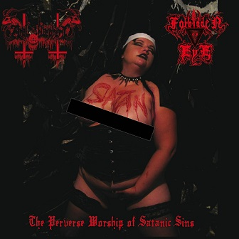 ANAL BLASPHEMY / FORBIDDEN EYE : The Perverse Worship of Satanic Sins
