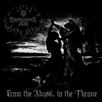 SHADOWS UNDER ARMS : From the Abyss... to the Throne
