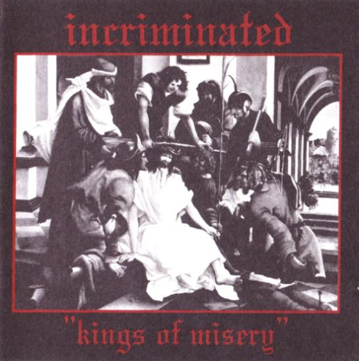 INCRIMINATED : Kings of Misery