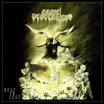GRAVE DESECRATOR : Dust to Lust