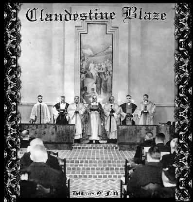 CLANDESTINE BLAZE : Deliverers of Faith