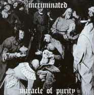 INCRIMINATED : Miracle of Purity