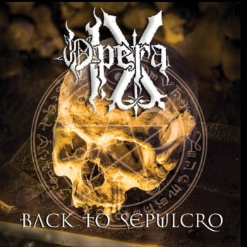 OPERA IX : Back to Sepulcro