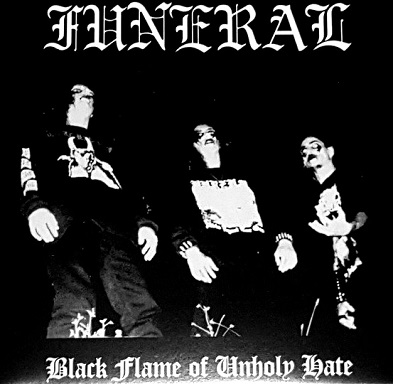 FUNERAL (FRA) : Black Flame of Unholy Hate