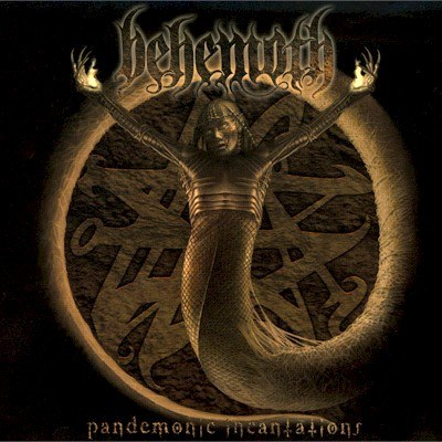 BEHEMOTH : Pandemonic Incantations