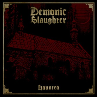 DEMONIC SLAUGHTER : Haunted