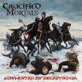 CRUCIFIED MORTALS: Converted By Decapitation